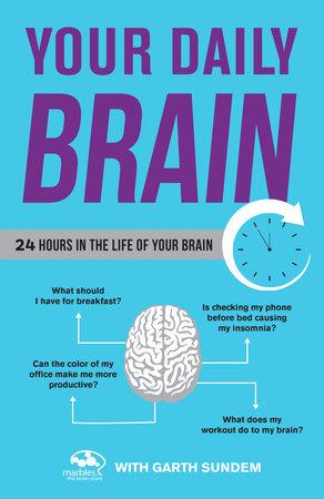 Your Daily Brain by Garth Sundem